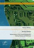 Serious Games: Digitale Spiele in den Anwendungsgebieten Training, Bildung und HealthCare (eBook, PDF)