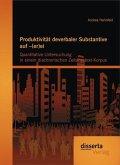 Produktivität deverbaler Substantive auf -(er)ei: Quantitative Untersuchung in einem diachronischen Zeitungstext-Korpus (eBook, PDF)
