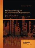 Literaturverfilmung und die Grammatik der Transformation: Über Erzählstrukturen, filmische Äquivalenzen und Intertextualität (eBook, PDF)