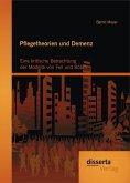 Pflegetheorien und Demenz: Eine kritische Betrachtung der Modelle von Feil und Böhm (eBook, PDF)