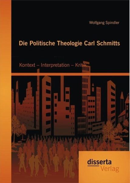 die politische theologie carl schmitts kontext interpretation kritik von wolfgang. Black Bedroom Furniture Sets. Home Design Ideas