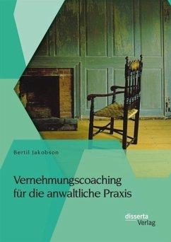 Vernehmungscoaching für die anwaltliche Praxis (eBook, PDF) - Jakobson, Bertil