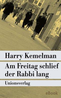 Am Freitag schlief der Rabbi lang (eBook, ePUB) - Kemelman, Harry