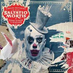 Zirkus Zeitgeist-Ohne Strom Und Stecker - Saltatio Mortis
