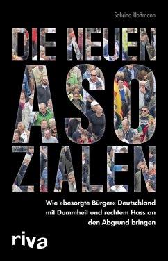 Die neuen Asozialen (eBook, ePUB) - Hoffmann, Sabrina