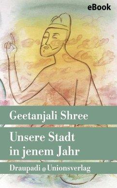 Unsere Stadt in jenem Jahr (eBook, ePUB) - Shree, Geetanjali