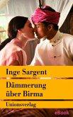 Dämmerung über Birma – Mein Leben als Shan-Prinzessin (eBook, ePUB)