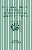 Acoustical Signal Processing in the Central Auditory System (eBook, PDF)