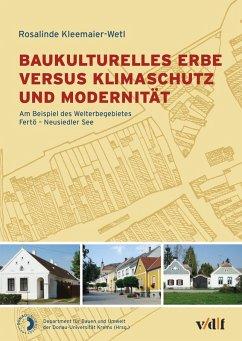 Baukulturelles Erbe versus Klimaschutz und Modernität (eBook, ePUB) - Kleemaier-Wetl, Rosalinde