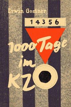 1000 Tage im KZ (eBook, ePUB) - Gostner, Erwin