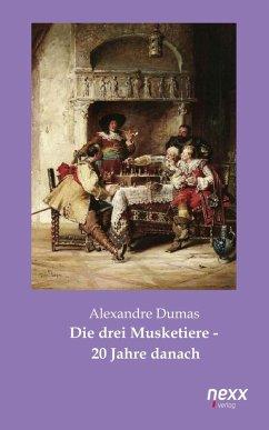Die drei Musketiere - 20 Jahre danach (eBook, ePUB) - Dumas, Alexandre