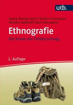 Ethnografie (eBook, ePUB) - Hirschauer, Stefan; Breidenstein, Georg; Kalthoff, Herbert; Nieswand, Boris