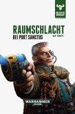 Raumschlacht bei Port Sanctus / Warhammer 40000 - Die Bestie erwacht Bd.3