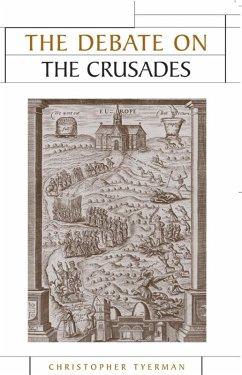 The Debate on the Crusades, 1099-2010 (eBook, ePUB) - Tyerman, Christopher