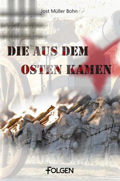 Die aus dem Osten kamen (eBook, ePUB) - Müller-Bohn, Jost