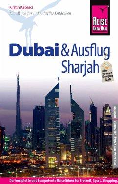 Reise Know-How Dubai und Ausflug Sharjah: Reiseführer für individuelles Entdecken (eBook, PDF) - Kabasci, Kirstin
