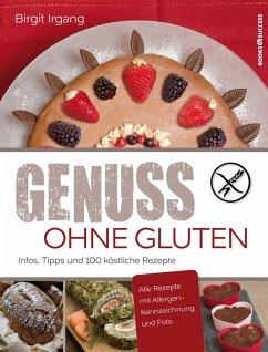 Genuss ohne Gluten (eBook, ePUB) - Irgang, Birgit