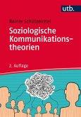 Soziologische Kommunikationstheorien (eBook, ePUB)