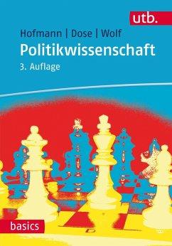 Politikwissenschaft (eBook, ePUB) - Hofmann, Wilhelm; Dose, Nicolai; Wolf, Dieter