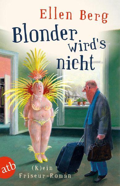 Blonder wird's nicht - Berg, Ellen