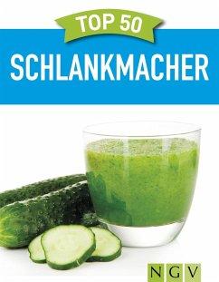 Top 50 Schlankmacher (eBook, ePUB) - Sebastian, Kathrin