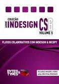 Coleção Adobe InDesign CS6 - Fluxos Colaborativos com InDesign e InCopy (eBook, ePUB)