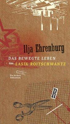 Das bewegte Leben des Lasik Roitschwantz - Ehrenburg, Ilja