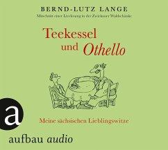 Teekessel und Othello, 1 Audio-CD - Lange, Bernd-Lutz