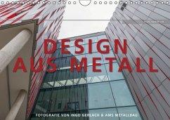 Design aus Metall. Fotografie von Ingo Gerlach und AMS Metallbau (Wandkalender 2016 DIN A4 quer)