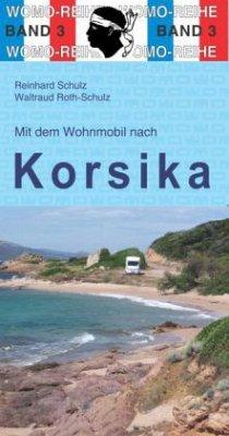 Mit dem Wohnmobil nach Korsika - Schulz, Reinhard; Roth-Schulz, Waltraud
