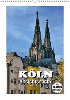 Köln - Ansichtssache (Wandkalender immerwährend DIN A3 hoch)