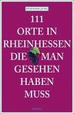 111 Orte in Rheinhessen, die man gesehen haben muss (Mängelexemplar)