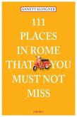 111 Places in Rome that you must not miss (Mängelexemplar)