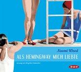 Als Hemingway mich liebte, 6 Audio-CDs