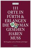 111 Orte in Fürth & Erlangen, die man gesehen haben muss (Mängelexemplar)