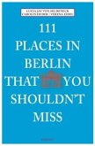 111 Places in Berlin that you shouldn't miss (Mängelexemplar)