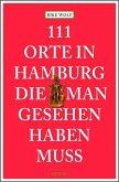 111 Orte in Hamburg die man gesehen haben muss (Mängelexemplar)