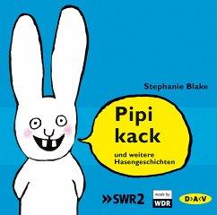 Pipikack und weitere Hasengeschichten, 1 Audio-CD - Blake, Stephanie