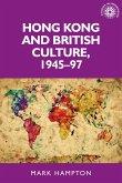 Hong Kong and British culture, 1945-97 (eBook, ePUB)