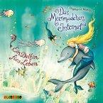Ein Delfin fürs Leben / Das Meermädchen-Internat Bd.3 (MP3-Download)