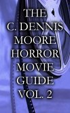 The C. Dennis Moore Horror Movie Guide, Vol. 2 (eBook, ePUB)