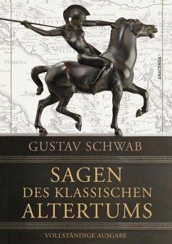 Sagen des klassischen Altertums - Vollständige Ausgabe (eBook, ePUB) - Schwab, Gustav