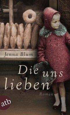 Die uns lieben - Blum, Jenna
