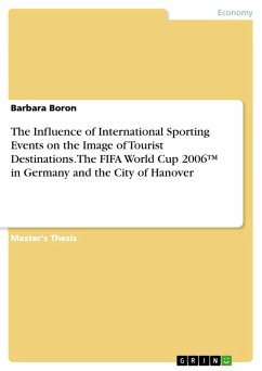The Influence of International Sporting Events on the Image of Tourist Destinations. The FIFA World Cup 2006(TM) in Germany and the City of Hanover (eBook, PDF)