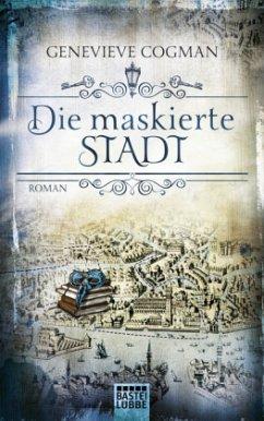 Die maskierte Stadt / Die unsichtbare Bibliothek Bd.2 - Cogman, Genevieve