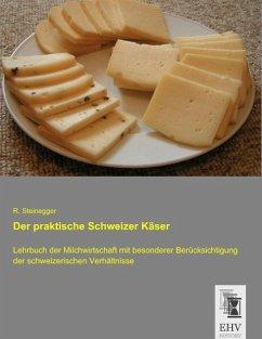 Der praktische Schweizer Käser