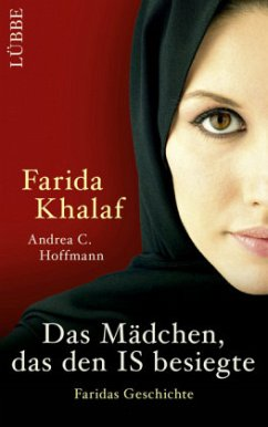 Das Mädchen, das den IS besiegte - Khalaf, Farida; Hoffmann, Andrea C.