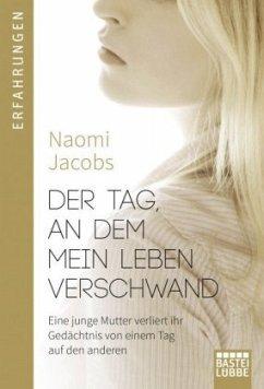 Der Tag, an dem mein Leben verschwand - Jacobs, Naomi