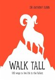 Walk Tall: 100 Ways to Live Life to the Fullest