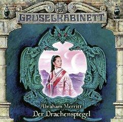 Der Drachenspiegel / Gruselkabinett Bd.110 (1 Audio-CD) - Merritt, Abraham